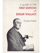 Guide to the First Editions of Edgar Wallace - Kiddle, Charles