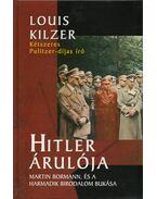 Hitler árulója (dedikált) - Kilzer, Louis