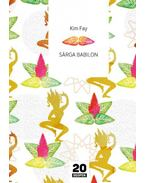 Sárga Babilon - Kim Fay