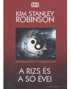 A rizs és a só évei - Kim Stanley Robinson