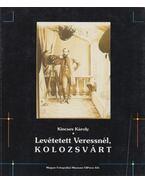 Levétetett Veressnél, Kolozsvárt - Kincses Károly