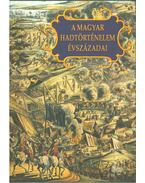 A magyar hadtörténelem évszázadai (dedikált) - Király Béla, Veszprémy László