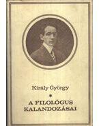 A filológus kalandozásai - Király György