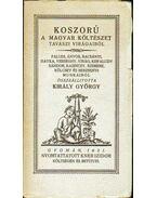 Koszorú a magyar költészet tavaszi virágaiból - Király György
