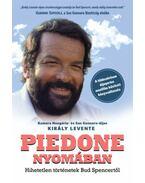 Piedone nyomában - Hihetetlen történetek Bud Spencertől - Király Levente