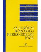 Az Európai Közösség kereskedelmi joga - Király Miklós