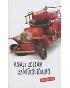 Szívtűzoltóautó - Király Zoltán