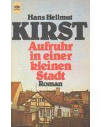 Aufruhr in einer kleinen Stadt - Kirst, Hans Hellmut