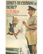 Who's in Charge Here? - Kirst, Hans Hellmut