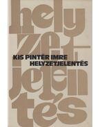 Helyzetjelentés - Kis Pintér Imre