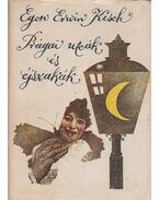 Prágai utcák és éjszakák - Kisch, Egon Erwin