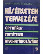Kísérletek tervezése optimális feltételek meghatározására - Ju. P. Adler, E. V. Markova, Ju. V. Granovszkij