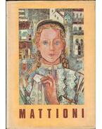 Mattioni Eszter művészete (dedikált) - Kiss Ákos