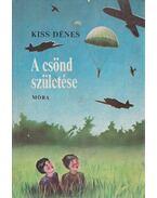 A csönd születése - Kiss Dénes