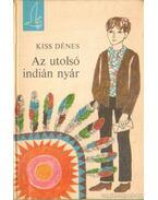 Az utolsó indián nyár - Kiss Dénes