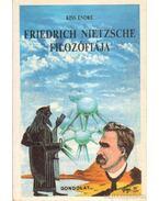 Friedrich Nietzsche filozófiája - Kiss Endre