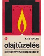 Olajtüzelés - Kiss Endre