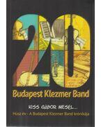 20 év a Budapest Klezmer Band krónikája (aláírt) - Kiss Gábor