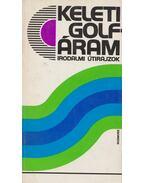 Keleti Golf-áram (dedikált) - Kiss Gy. Csaba, Varga Csaba