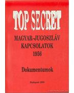 Magyar-jugoszláv kapcsolatok 1956 - Kiss József, Ripp Zoltán, Vida István