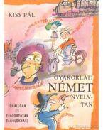 Gyakorlati német nyelvtan - Kiss Pál