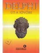 Delphi: út a jövőbe - Kiss Zoltán, Tóth Bertalan, DR. Tamás Péter, Juhász Mihály, Kuzmina Jekatyerina, Sölétormos Gábor