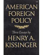 American Foreign Policy - Kissinger, Henry A.