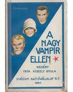 A nagy vampir ellen... - Kiszely Gyula