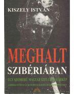 Meghalt Szibériában - Kiszely István