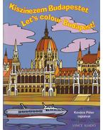 Kiszínezem Budapestet - Let's colour Budapest! - Kovács Péter