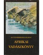 Afrikai vadászkönyv - Kittenberger Kálmán