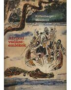 Afrikai vadászemlékek - Kittenberger Kálmán, Dr. Mészáros Kálmán
