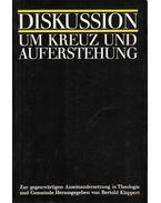 Diskussion um Kreuz und Auferstehung - Klappert, Bertold
