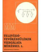 Televízió-vevőkészülékek vizsgálata méréssel 1. - Klatsmányi Béla