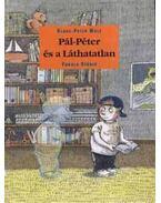 Pál-Péter és a Láthatatlan - Klaus-Peter Wolf