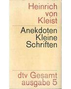 Anekdoten - Kleine Schriften - Kleist, Heinrich von