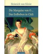 Die Marquise von O – Das Erdbeben in Chili - Kleist, Heinrich von