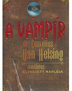 A vámpír - dr. Cornelius Van Helsing - rémületes elveszett naplója - Knight, Mary-Jane