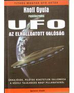 UFO - Az elhallgatott valóság - Knoll Gyula