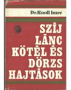 Szíj- lánc- kötél- és dörzshajtások - Knoll Imre dr.