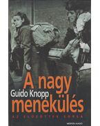 A nagy menekülés - Knopp, Guido