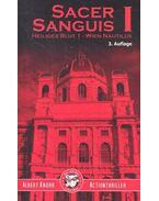 Sacer Sanguis I - Heiliges Blut 1 - Wien Nautilus - KNORR, ALBERT
