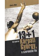 13+1 Kárpáti György, a szerencse fia (dedikált) - Kő András