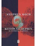 Kettős szerepben - Koch, Stephen