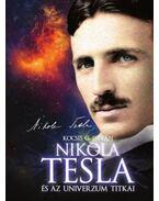 Nikola Tesla és az Univerzum titkai - Kocsis G. István