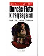 Durcás Fletó királysága (al) - Kocsis L. Mihály