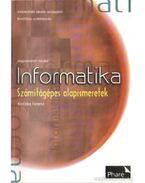 Informatika - Számítógépes alapismeretek - Koczka Ferenc