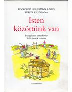 Isten közöttünk van - Koczorné Heinemann Ildikó, Pintér Zsuzsanna