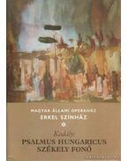 Psalmus Hungaricus;Székely Fonó - Kodály Zoltán