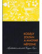 A magyar népzene - Kodály Zoltán, Vargyas Lajos